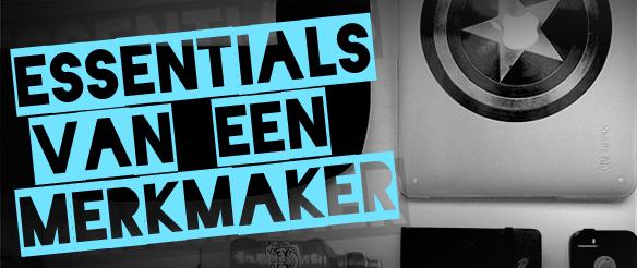 Essentials van een Merkmaker aan de studie 2|Essentials van een Merkmaker aan de studie|Essentials van een Merkmaker aan de studie 1|Essentials van een Merkmaker aan de studie 3|Essentials van een Merkmaker aan de studie 4
